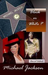 Michael Jackson, Black or White Daniel Ichbiah
